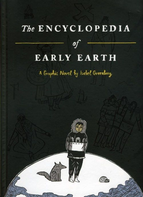 cover of Encyclopedia of Early Earth by Isabel Greenberg